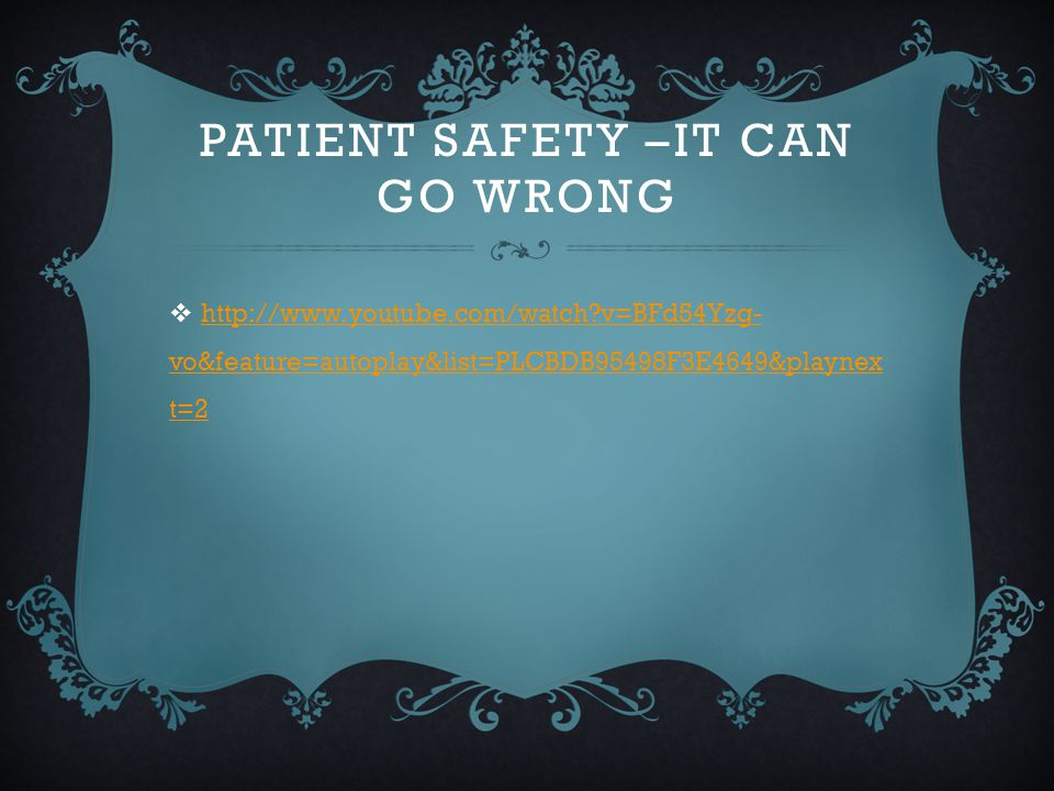 Patient safety –It can go wrong