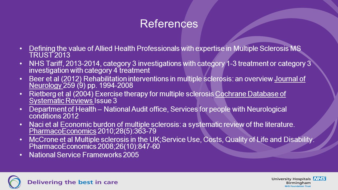References Defining the value of Allied Health Professionals with expertise in Multiple Sclerosis MS TRUST 2013.