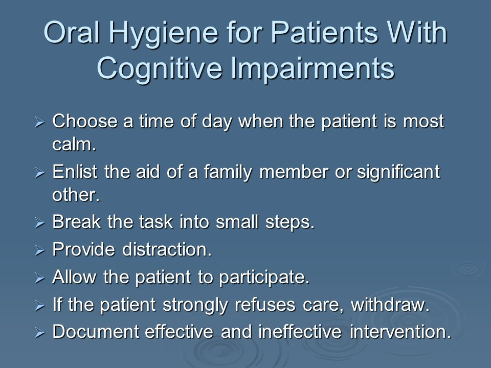 Oral Hygiene for Patients With Cognitive Impairments