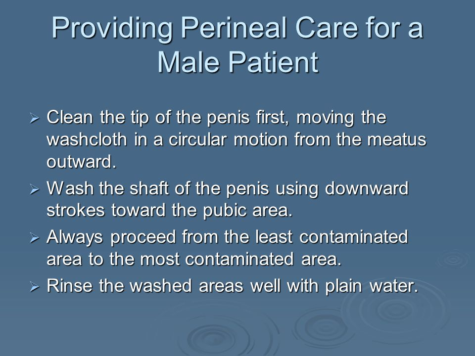 Providing Perineal Care for a Male Patient