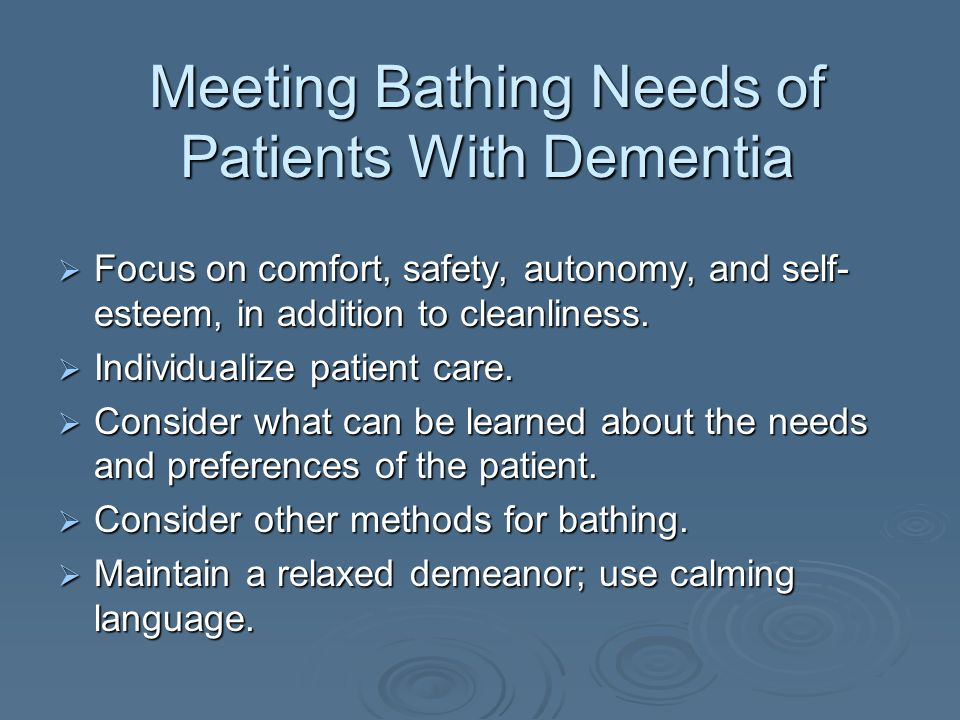 Meeting Bathing Needs of Patients With Dementia