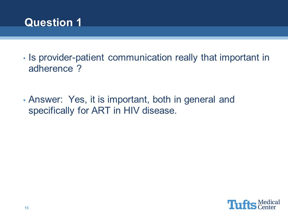 Question 1 Is provider-patient communication really that important in adherence