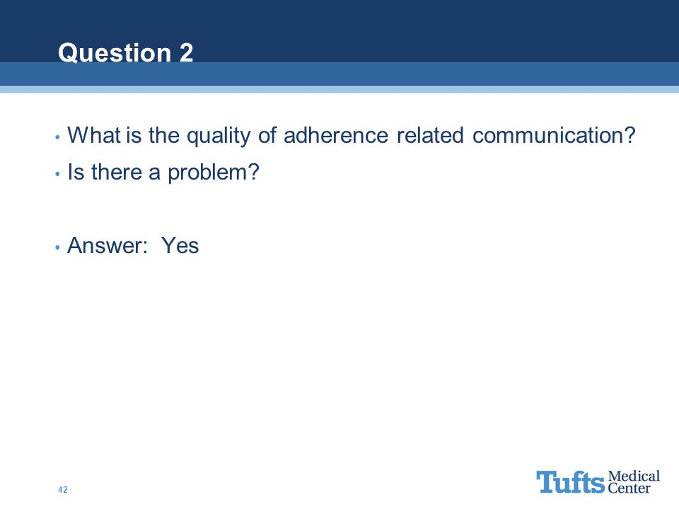 Question 2 What is the quality of adherence related communication