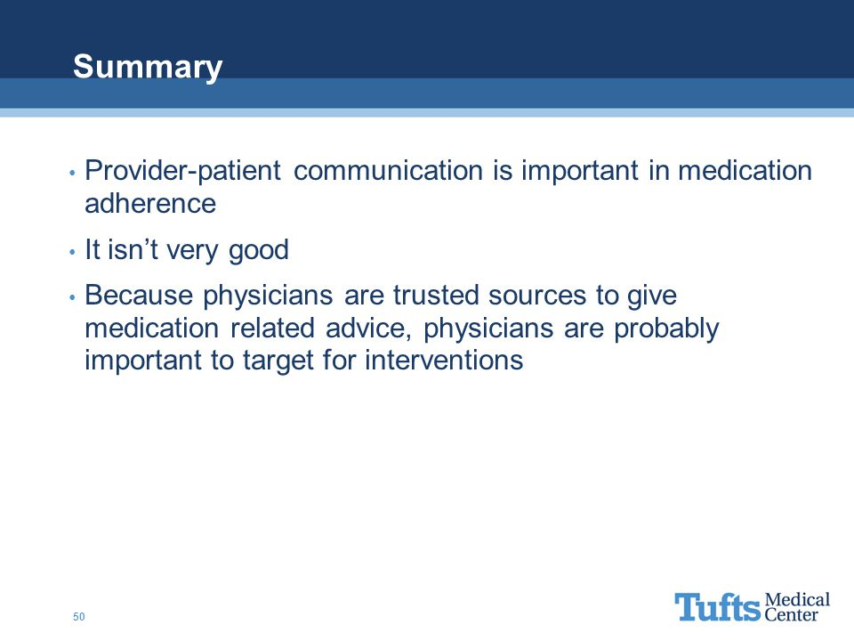 Summary Provider-patient communication is important in medication adherence. It isn't very good.