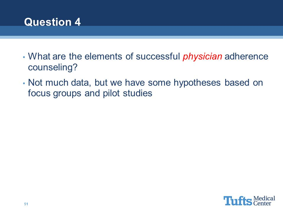 Question 4 What are the elements of successful physician adherence counseling
