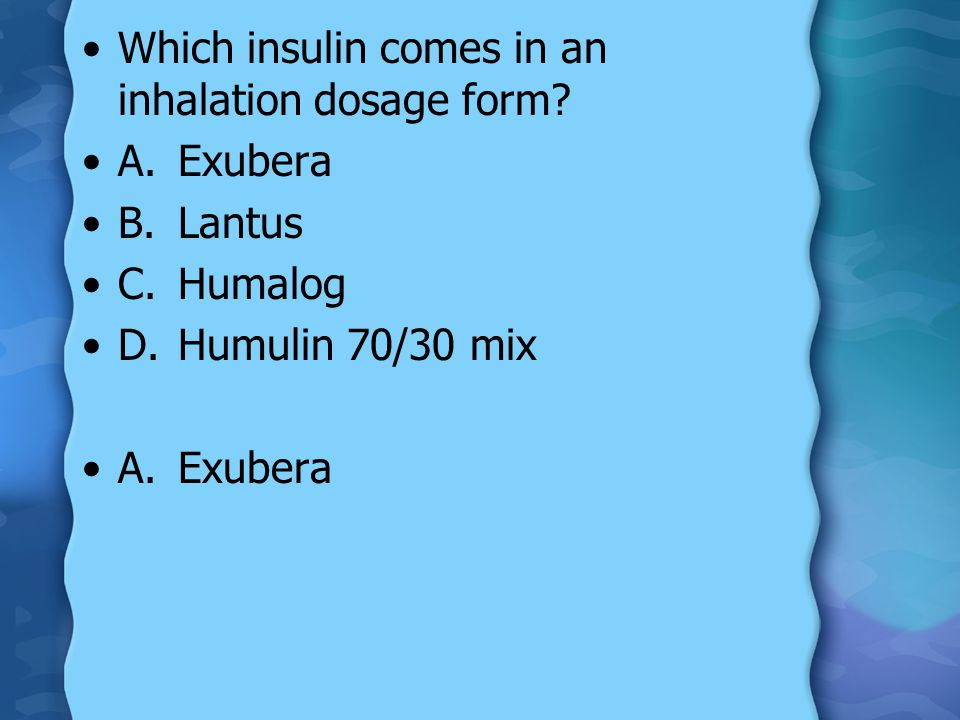 Which insulin comes in an inhalation dosage form