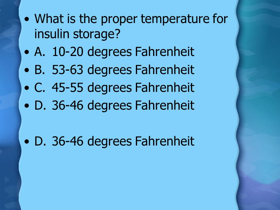 What is the proper temperature for insulin storage