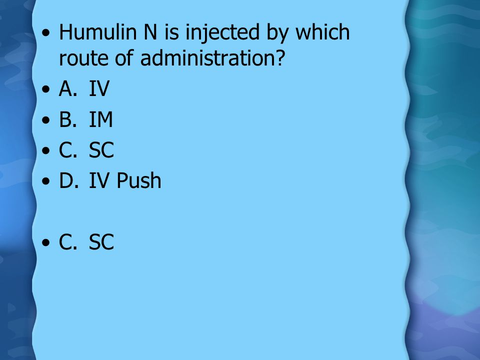 Humulin N is injected by which route of administration