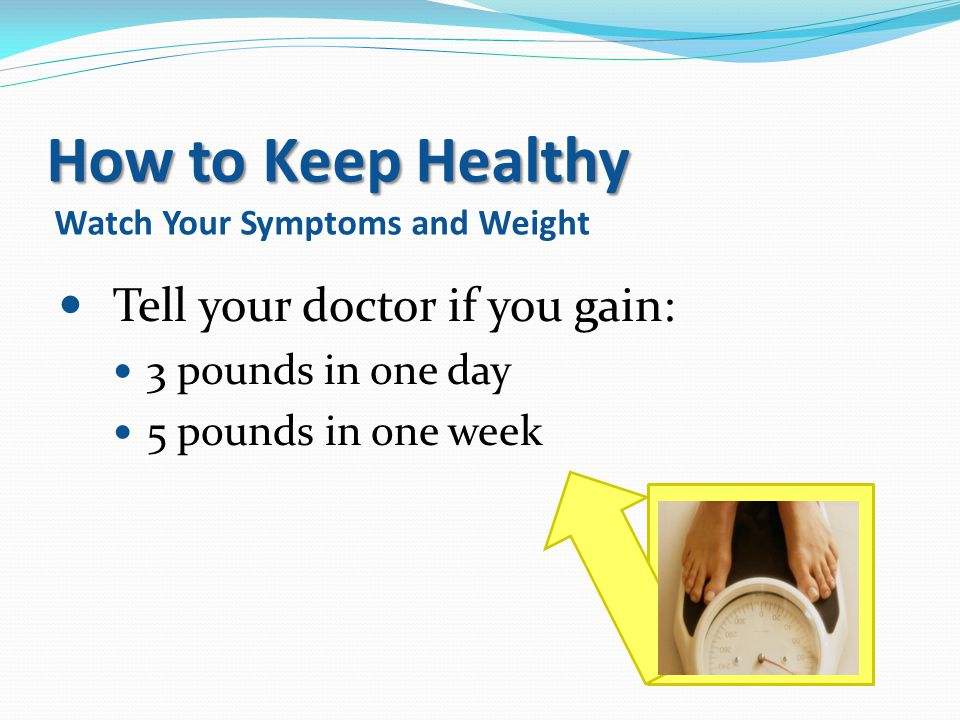 How to Keep Healthy Watch Your Symptoms and Weight