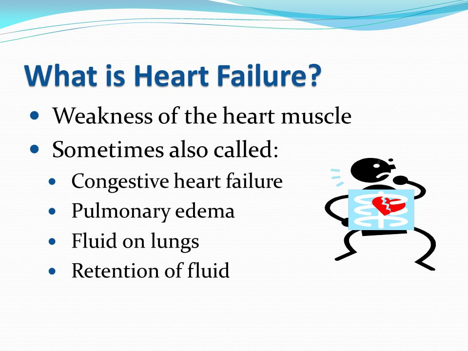 What is Heart Failure Weakness of the heart muscle