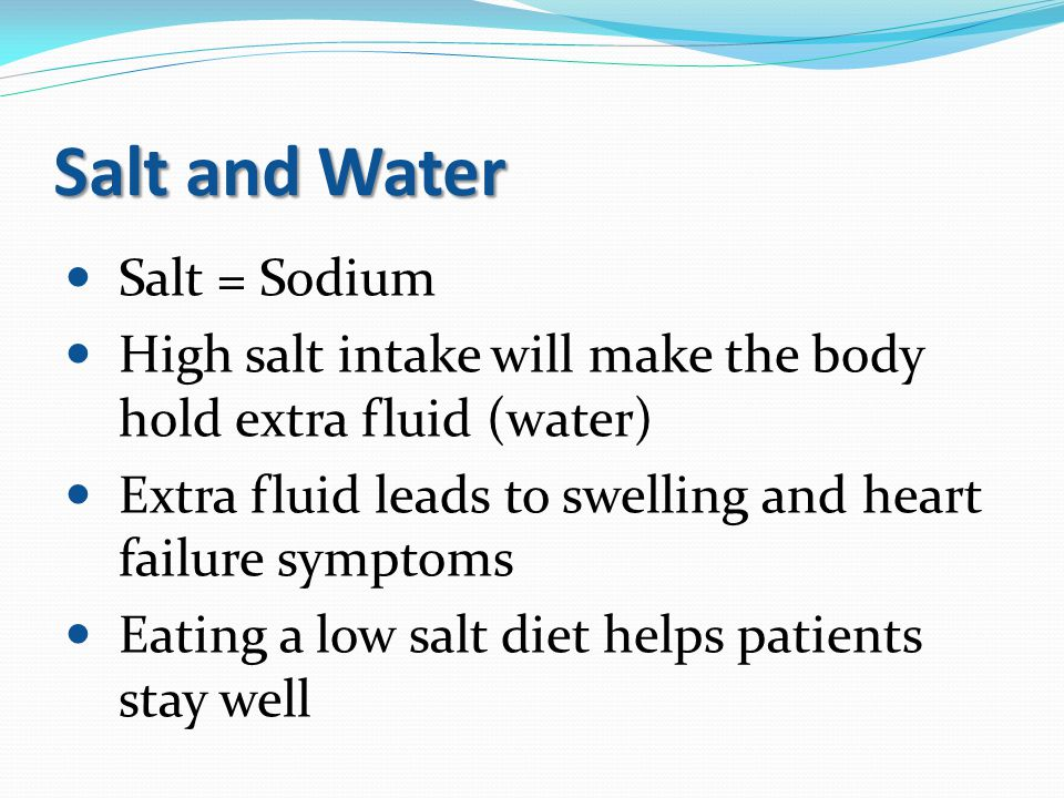 Salt and Water Salt = Sodium