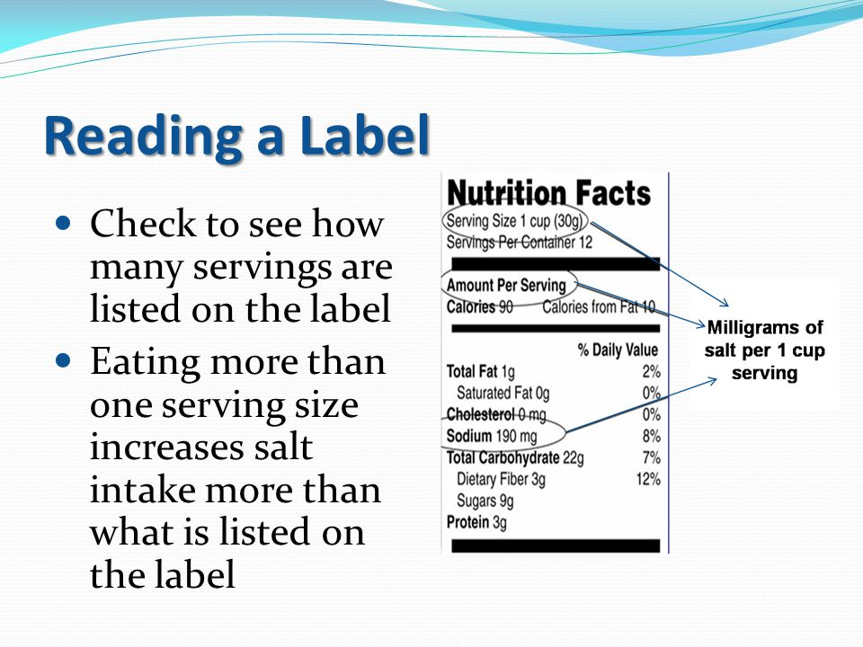 Reading a Label Check to see how many servings are listed on the label