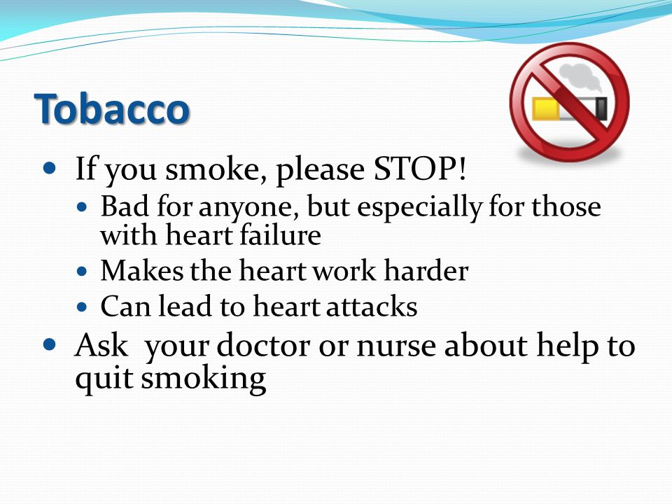 Tobacco If you smoke, please STOP!