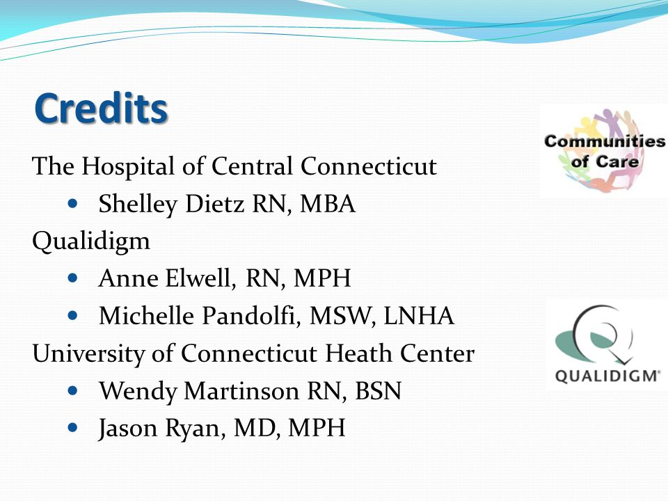 Credits The Hospital of Central Connecticut Shelley Dietz RN, MBA