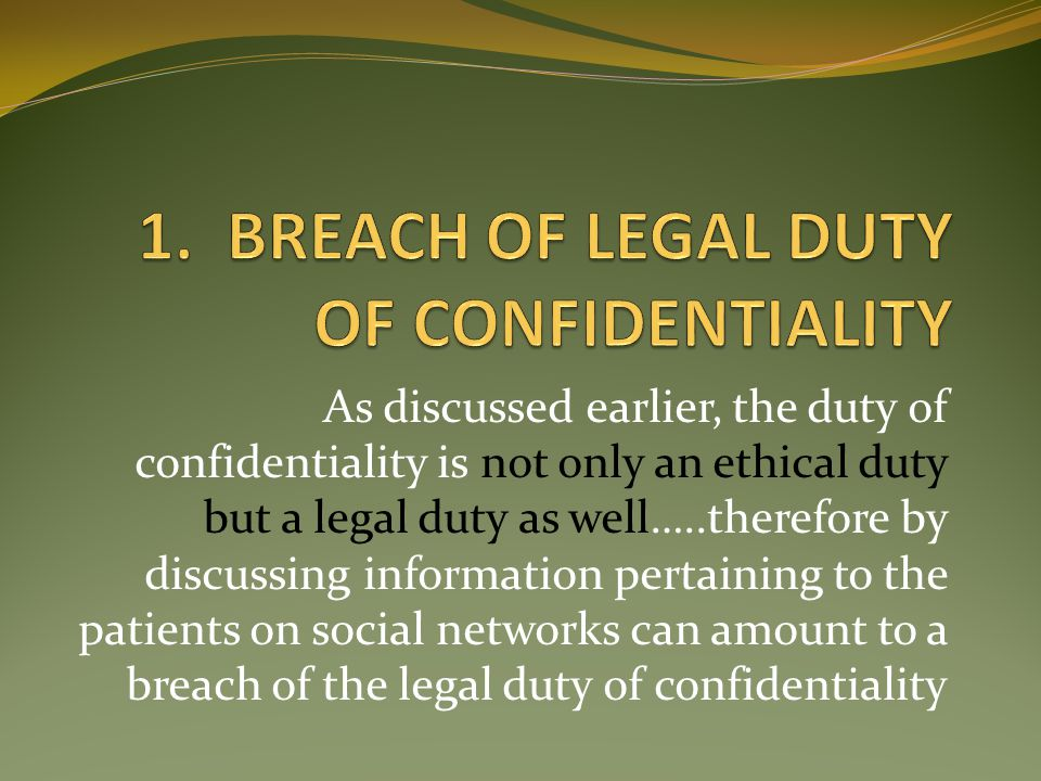 1. BREACH OF LEGAL DUTY OF CONFIDENTIALITY