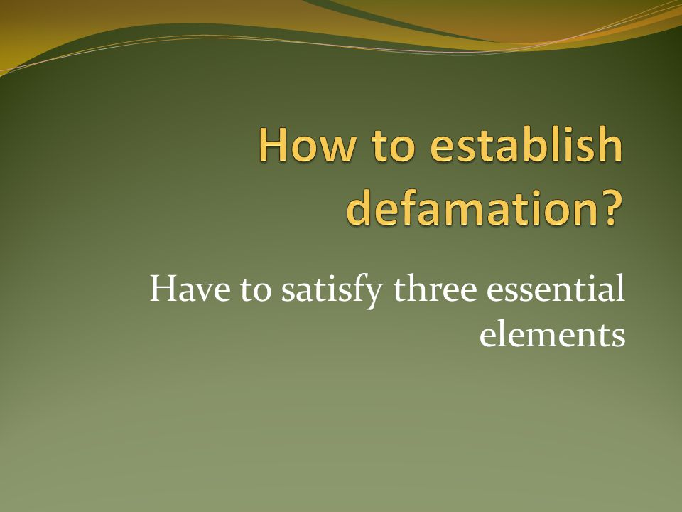 How to establish defamation