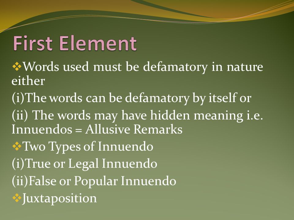 First Element Words used must be defamatory in nature either