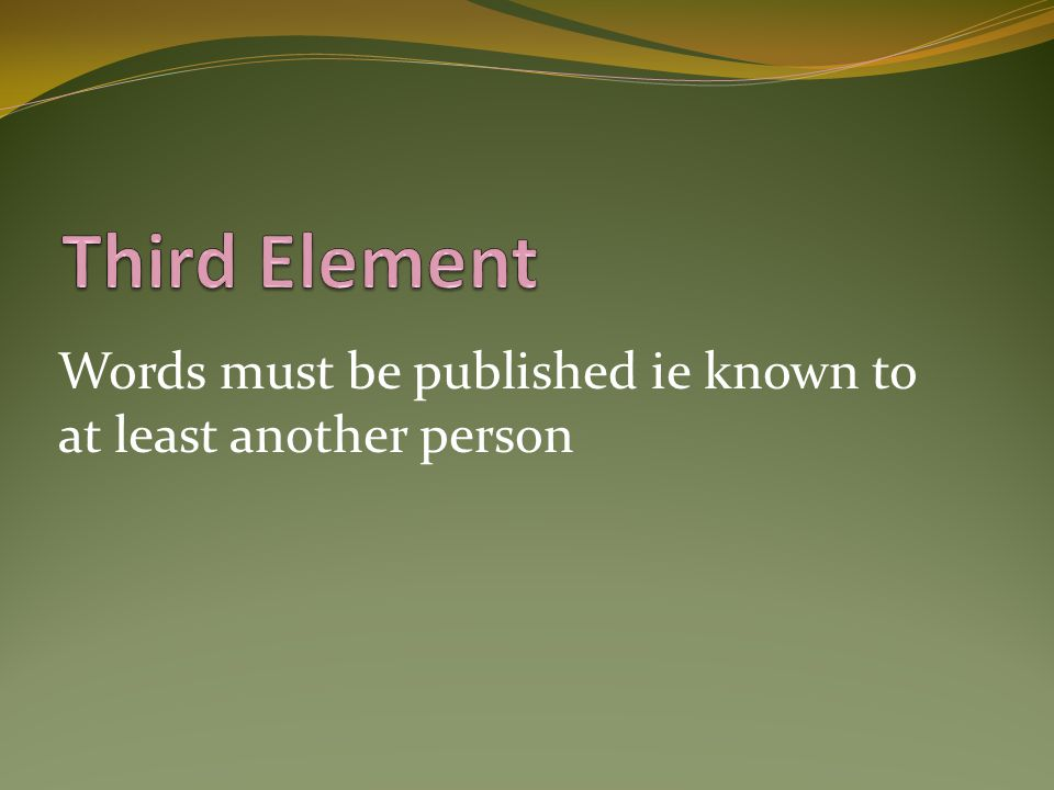 Third Element Words must be published ie known to at least another person
