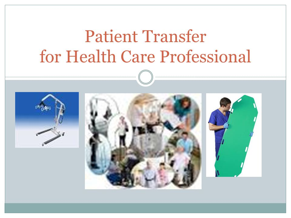 Patient Transfer for Health Care Professional