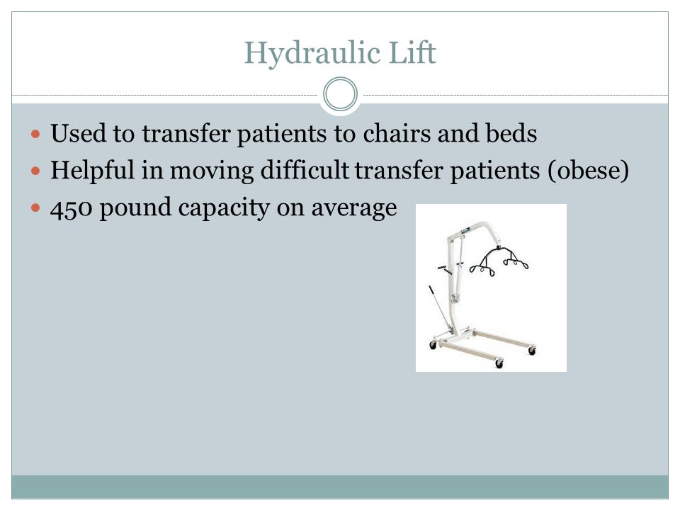 Hydraulic Lift Used to transfer patients to chairs and beds