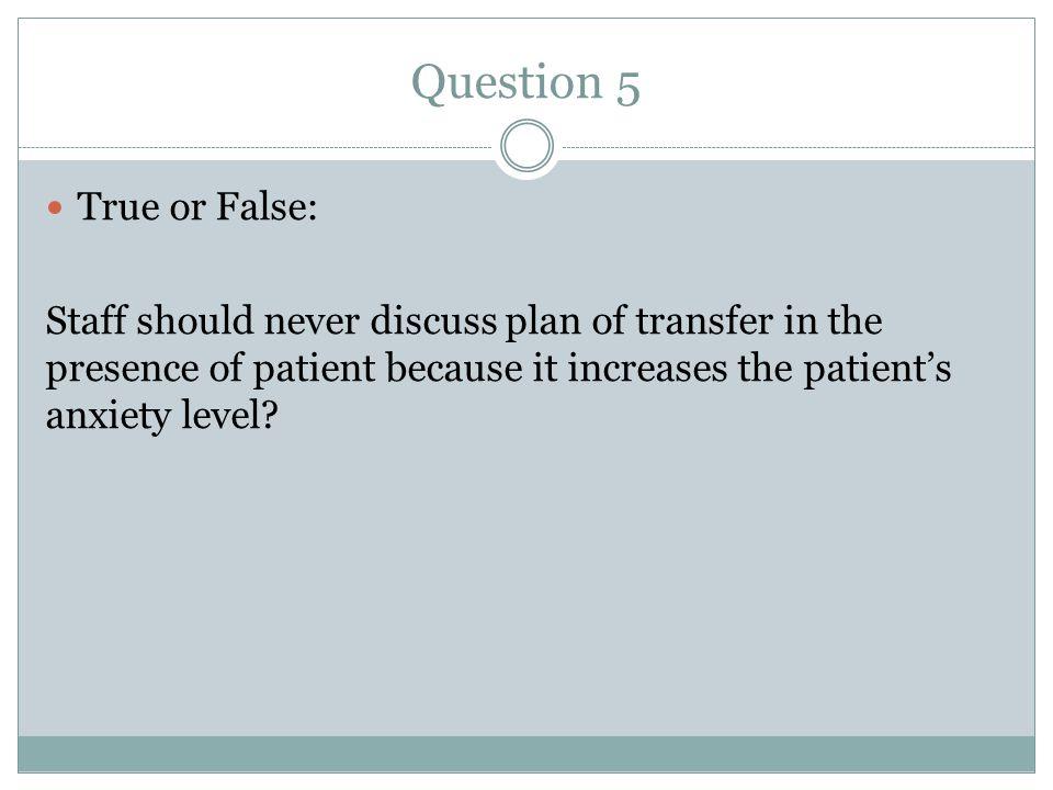 Question 5 True or False: