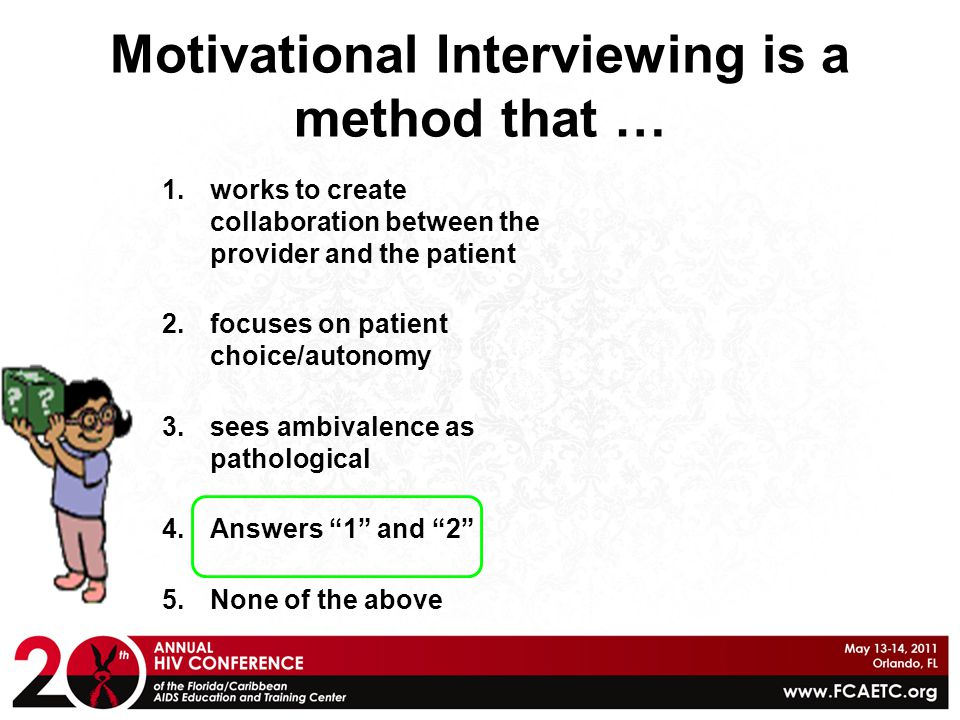 Motivational Interviewing is a method that …