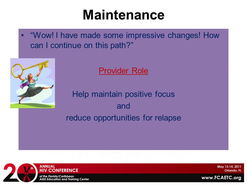 Maintenance Wow! I have made some impressive changes! How can I continue on this path Provider Role.