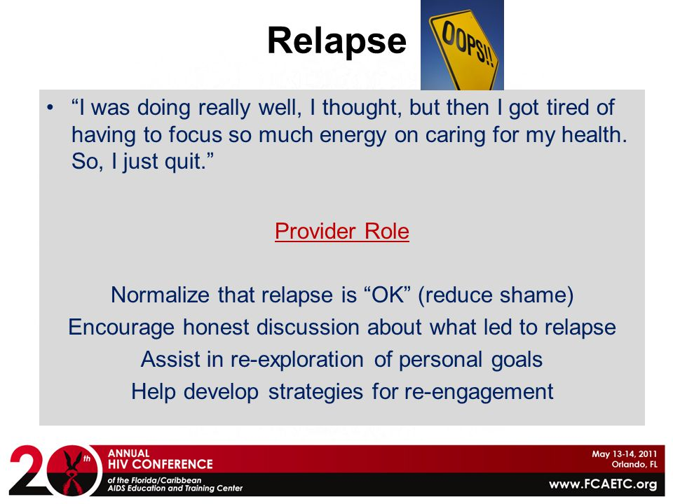 Relapse I was doing really well, I thought, but then I got tired of having to focus so much energy on caring for my health. So, I just quit.