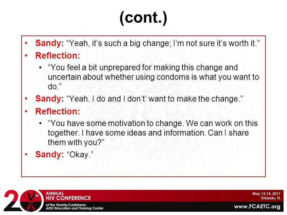 (cont.) Sandy: Yeah, it's such a big change; I'm not sure it's worth it. Reflection: