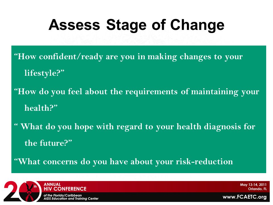 Assess Stage of Change How confident/ready are you in making changes to your lifestyle