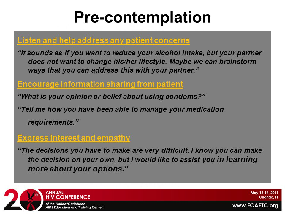 Pre-contemplation Listen and help address any patient concerns