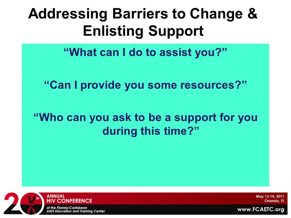 Addressing Barriers to Change & Enlisting Support
