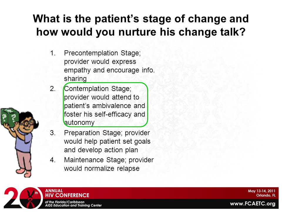 What is the patient's stage of change and how would you nurture his change talk