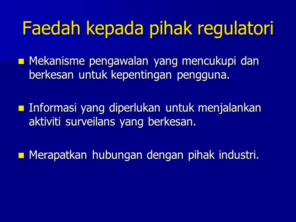 Faedah kepada pihak regulatori