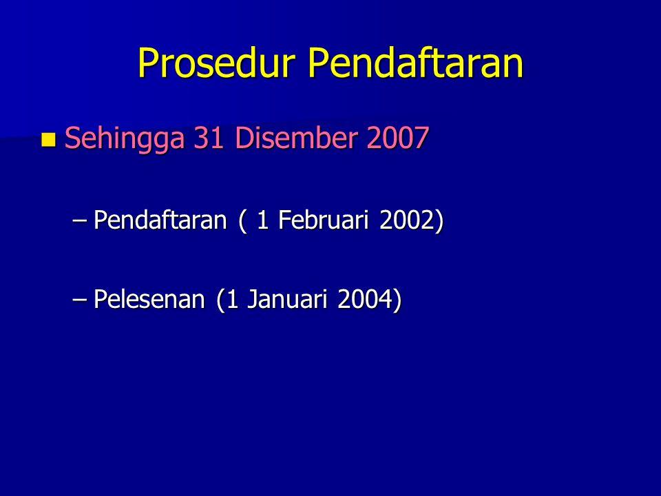 Prosedur Pendaftaran Sehingga 31 Disember 2007