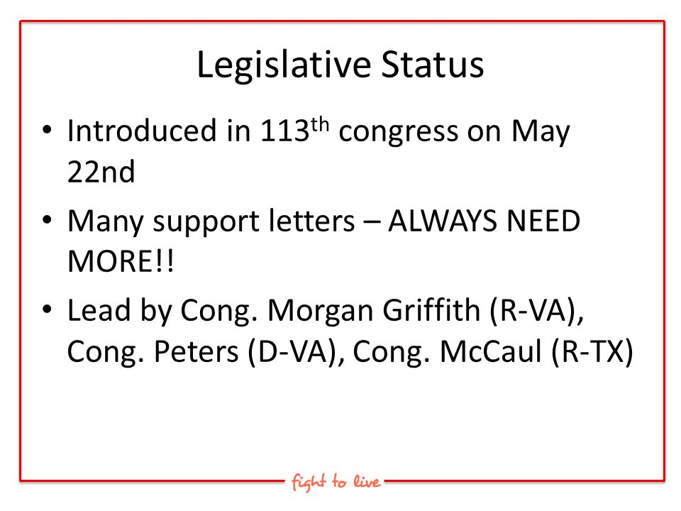 Legislative Status Introduced in 113th congress on May 22nd