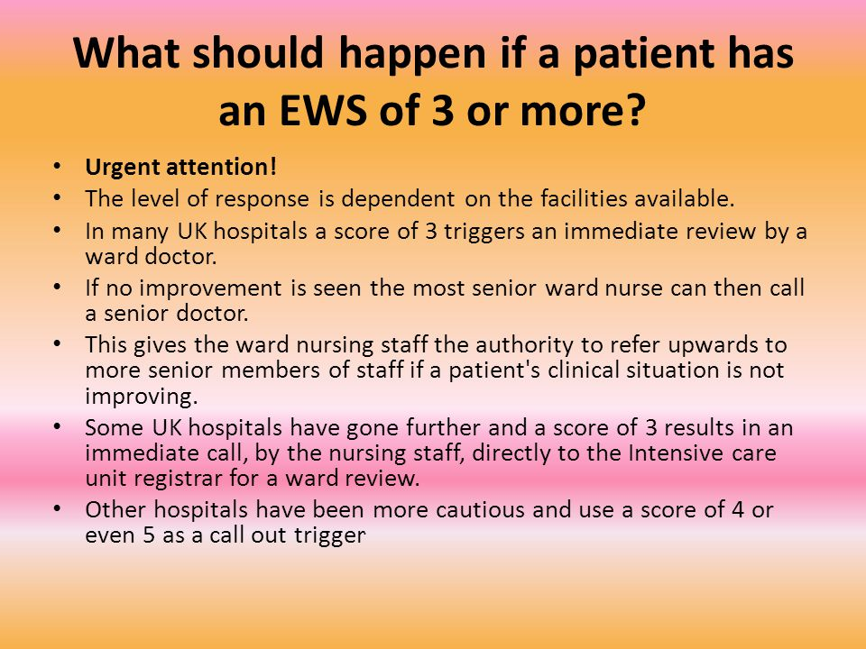 What should happen if a patient has an EWS of 3 or more