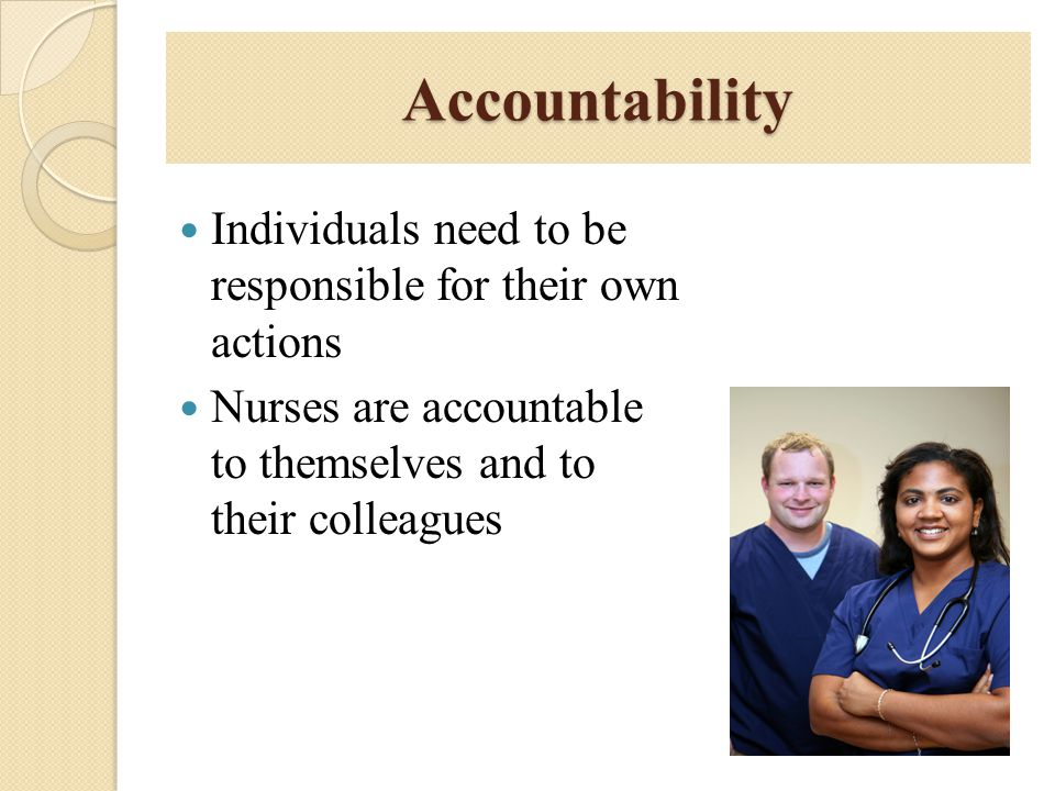 Accountability Individuals need to be responsible for their own actions.