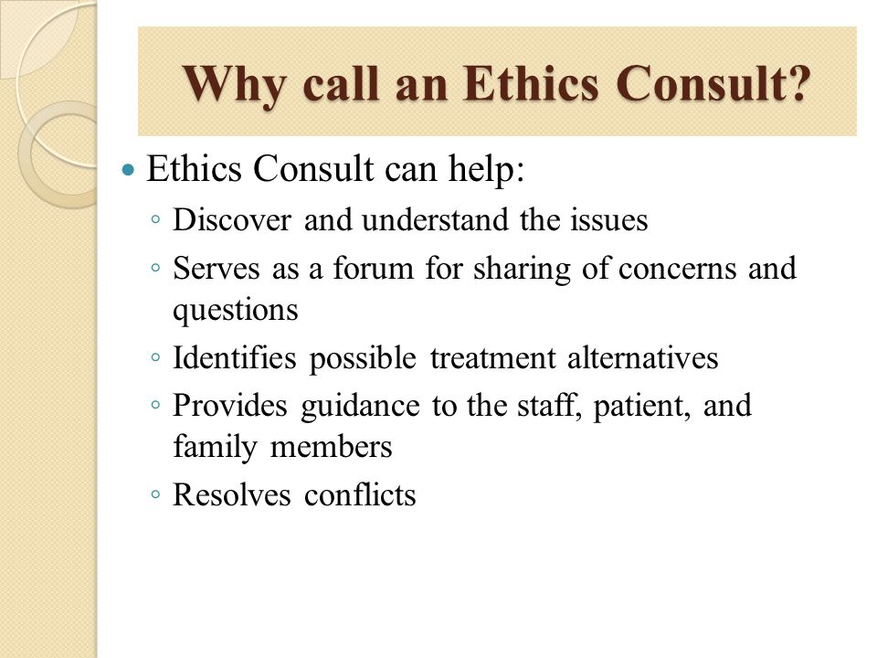 Why call an Ethics Consult