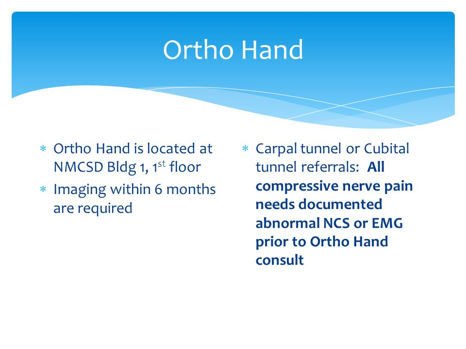 Ortho Hand Ortho Hand is located at NMCSD Bldg 1, 1st floor