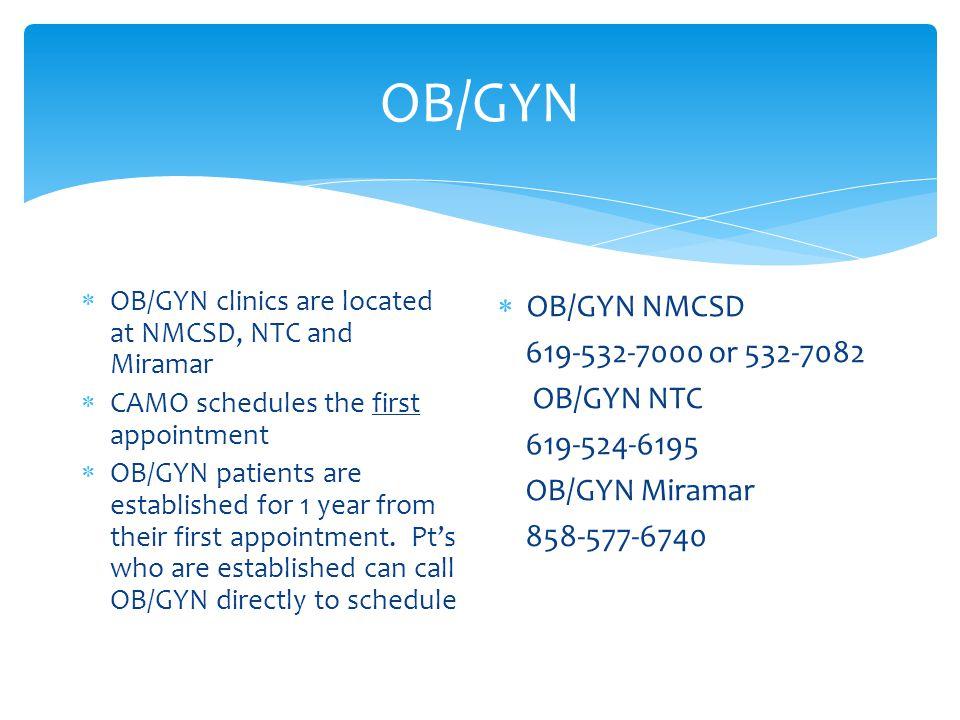 OB/GYN OB/GYN NMCSD 619-532-7000 or 532-7082 OB/GYN NTC 619-524-6195