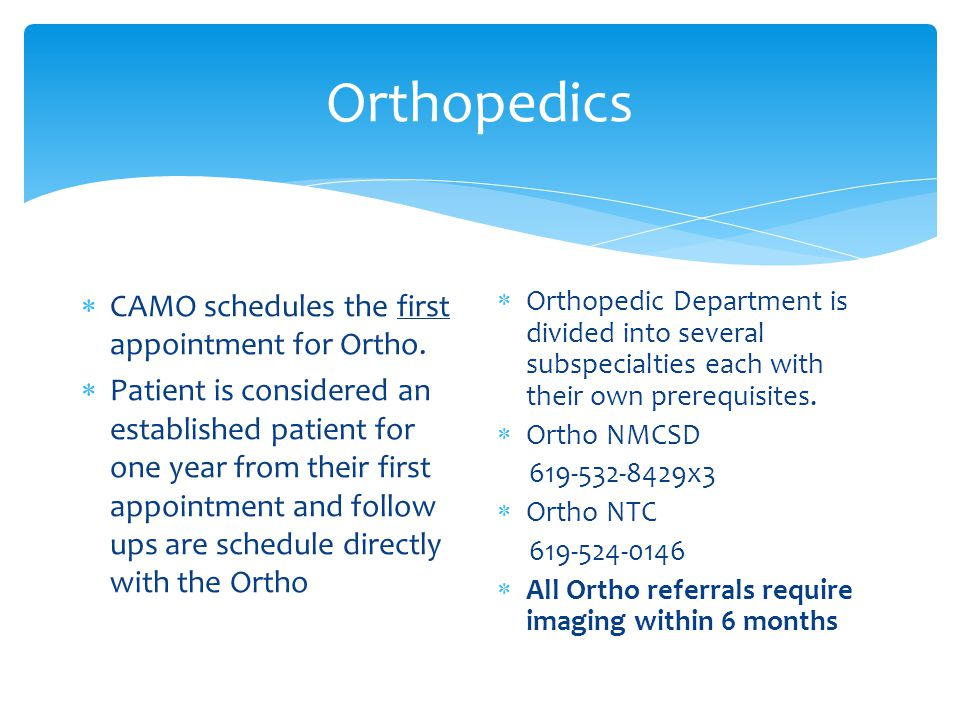 Orthopedics CAMO schedules the first appointment for Ortho.