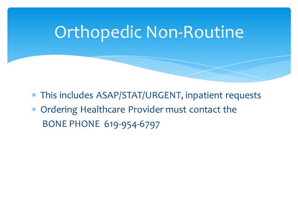 Orthopedic Non-Routine