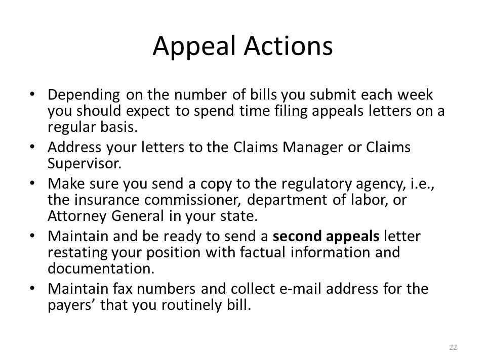 Appeal Actions Depending on the number of bills you submit each week you should expect to spend time filing appeals letters on a regular basis.