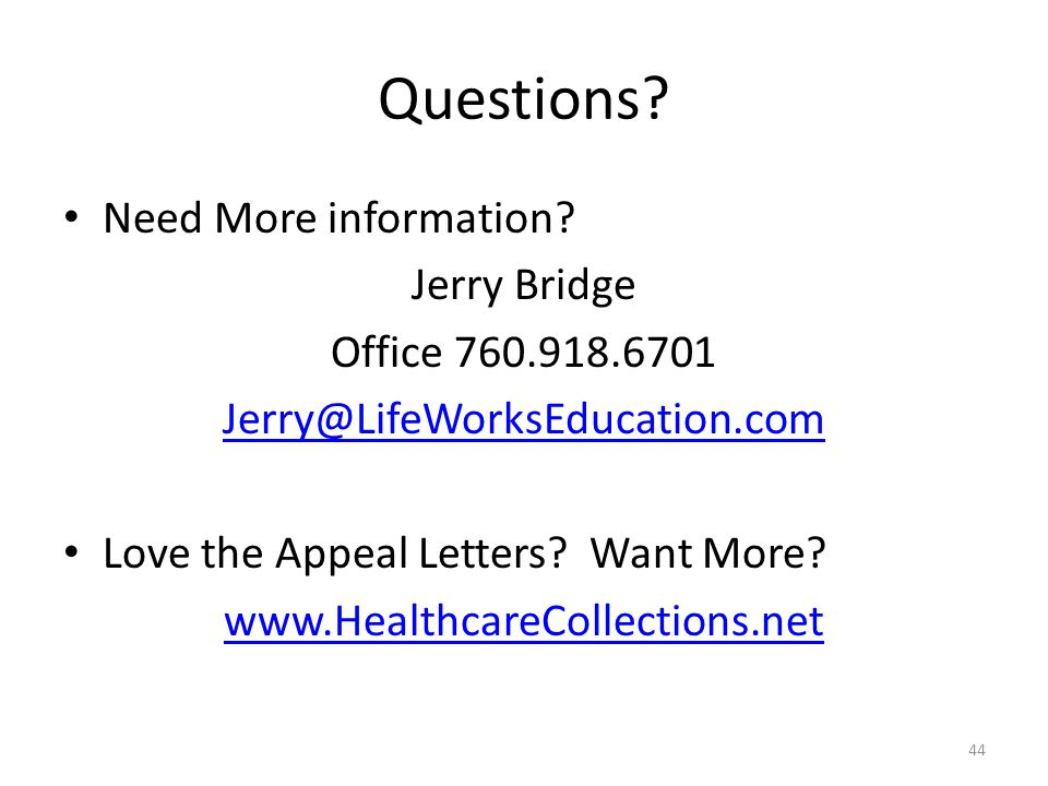 Questions Need More information Jerry Bridge Office 760.918.6701
