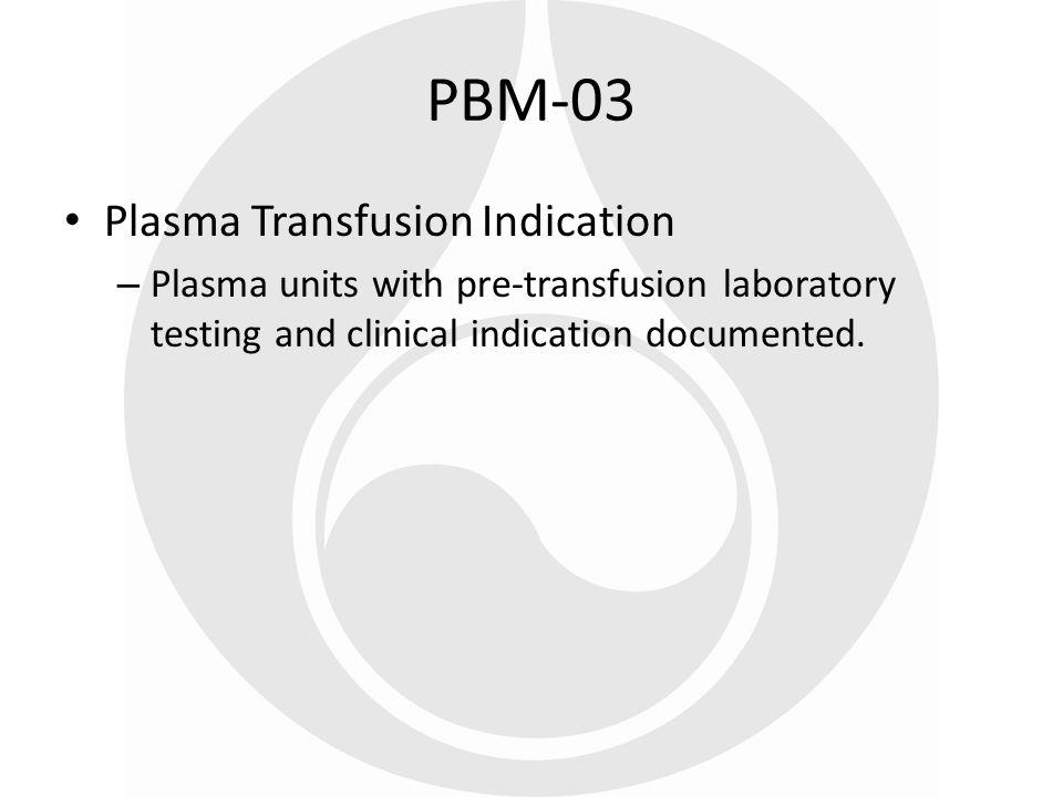 PBM-03 Plasma Transfusion Indication