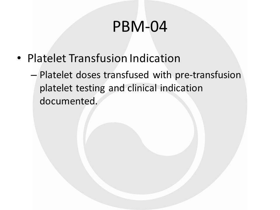 PBM-04 Platelet Transfusion Indication