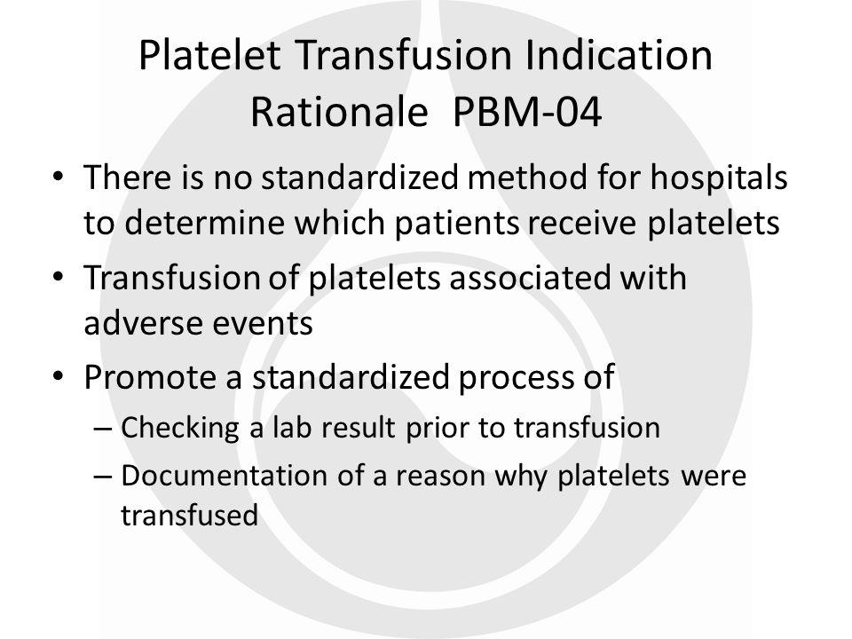 Platelet Transfusion Indication Rationale PBM-04