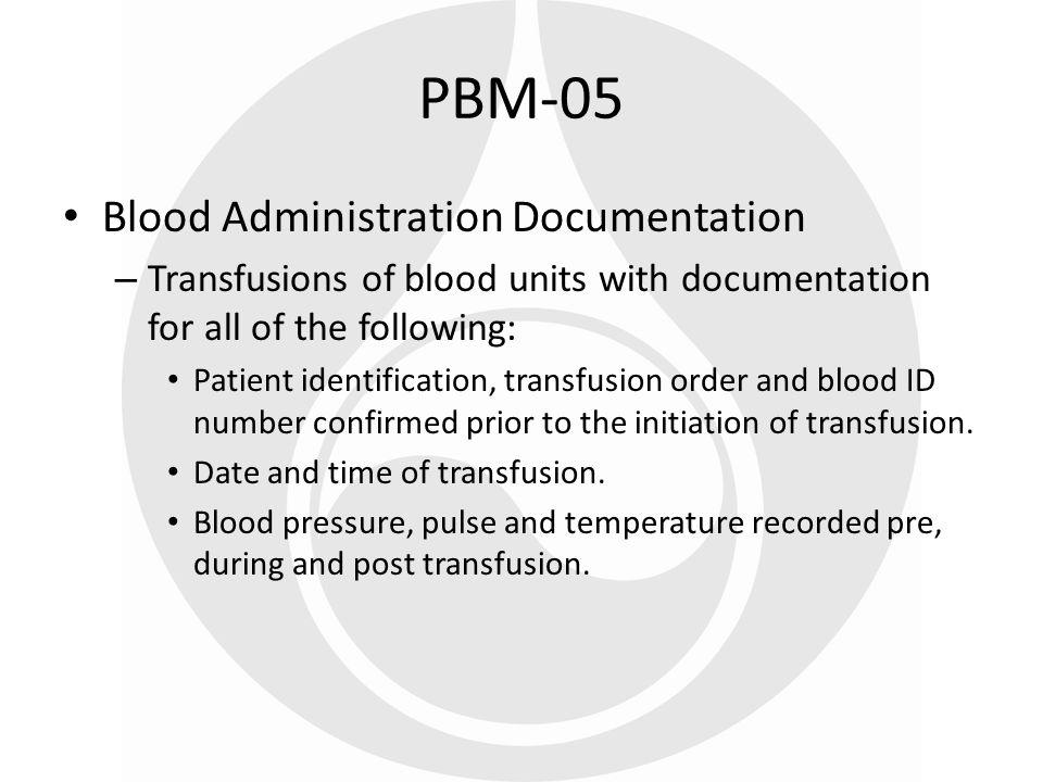 PBM-05 Blood Administration Documentation