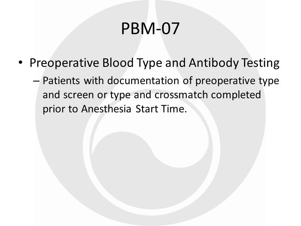 PBM-07 Preoperative Blood Type and Antibody Testing